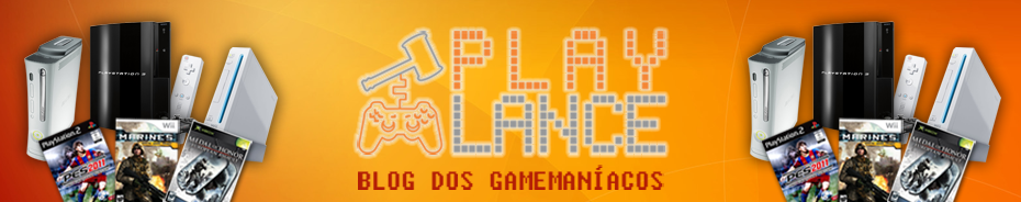 ::: PlayLance ::: Blog dos GameManíacos
