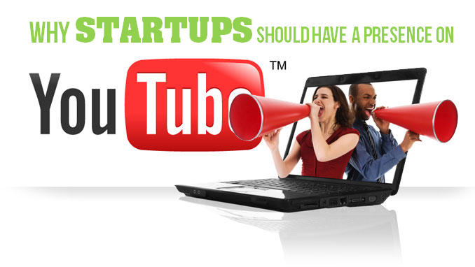 Why Startups should have A presence on Youtube?