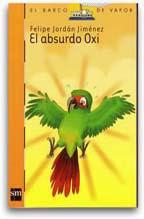 EL ABSURDO OXI--FELIPE JORDAN JIMENEZ