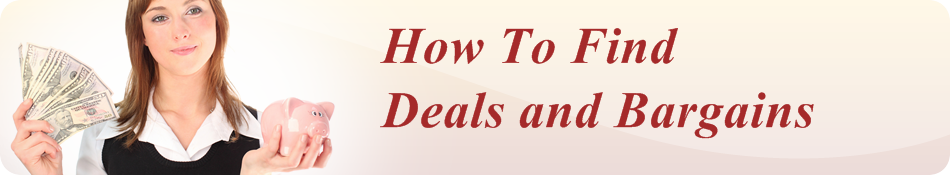 How to Find Deals and Bargains