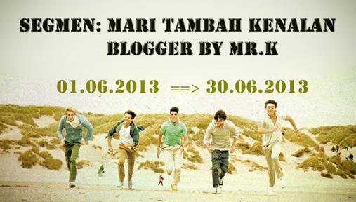 Segmen : Mari Tambah Kenalan Blogger by Mr. K