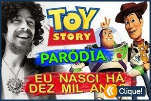 Eu nasci há dez mil anos atrás – Paródia Toy Story