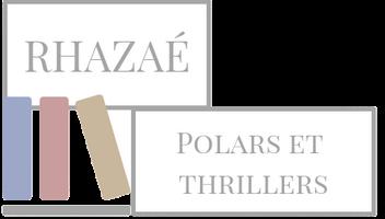 Rhazaé - Blog lecture