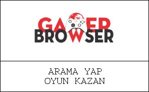 BİLGİ: GamerBrowser