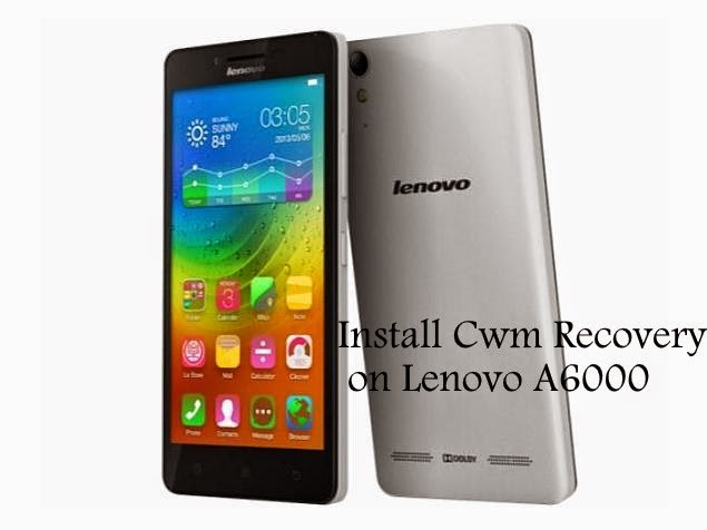 Install cwm recovery on lenovo a6000