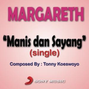 Margareth - Manis Dan Sayang