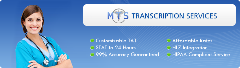 Medical Transcription Service Company - MTS | HIPAA Compliant Medical Transcription