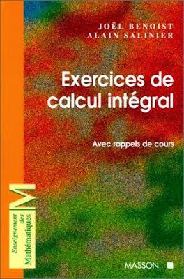 EXERCICES DE CALCUL INTEGRAL. Avec rappels de cours Joël Benoist, Alain Salinier / Gratuitement