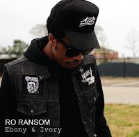 Ro Ransom. Ebony & Ivory