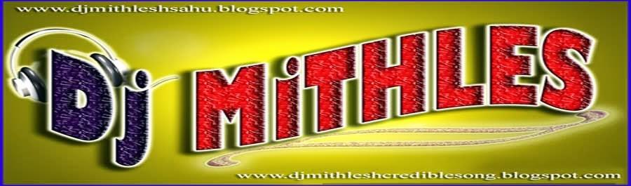 Dj Mithlesh
