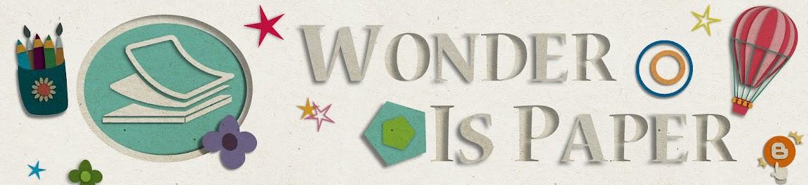 Wonder Is Paper