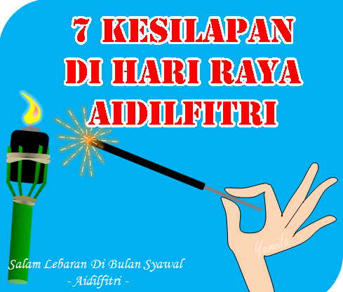7 Kesilapan Di Hari Raya Aidilfitri