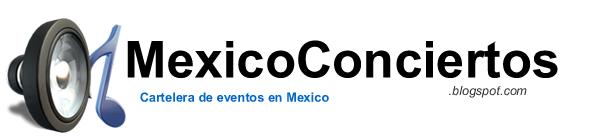 Mexico Conciertos | Cartelera de Eventos