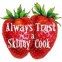 Always Trust a Skinny Cook
