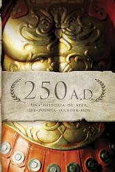 250 AD. Una historia de ayer que podría suceder hoy