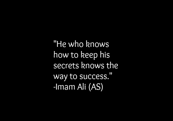 He who knows how to keep his secrets knows the way to success.