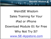 WeirdSE Wisdom, Sales Training for Your iPad or iPhone. Download Module 1 for Free Why Not Try it???