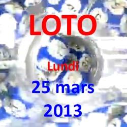 LOTO - lundi 25 mars 2013
