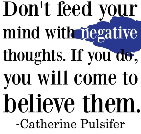 Dont Feed Your Mind With Negative Thoughts
