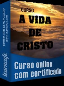 Curso a Vida de Cristo