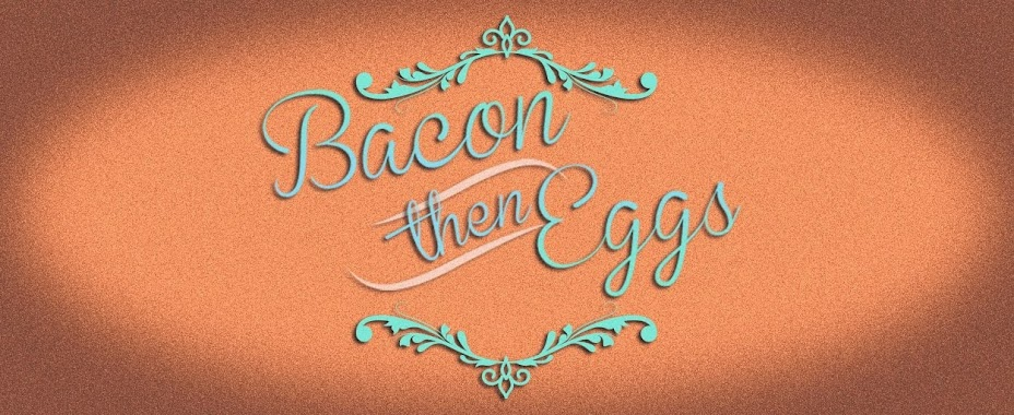 BaconThenEggs