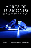 Russel H Conwell Acres of Diamonds All Good Things Are Possible Right Where You Are, and Now