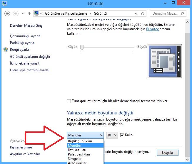 Windows 8 Yazı Tiplerini Büyültme Ve Küçültme