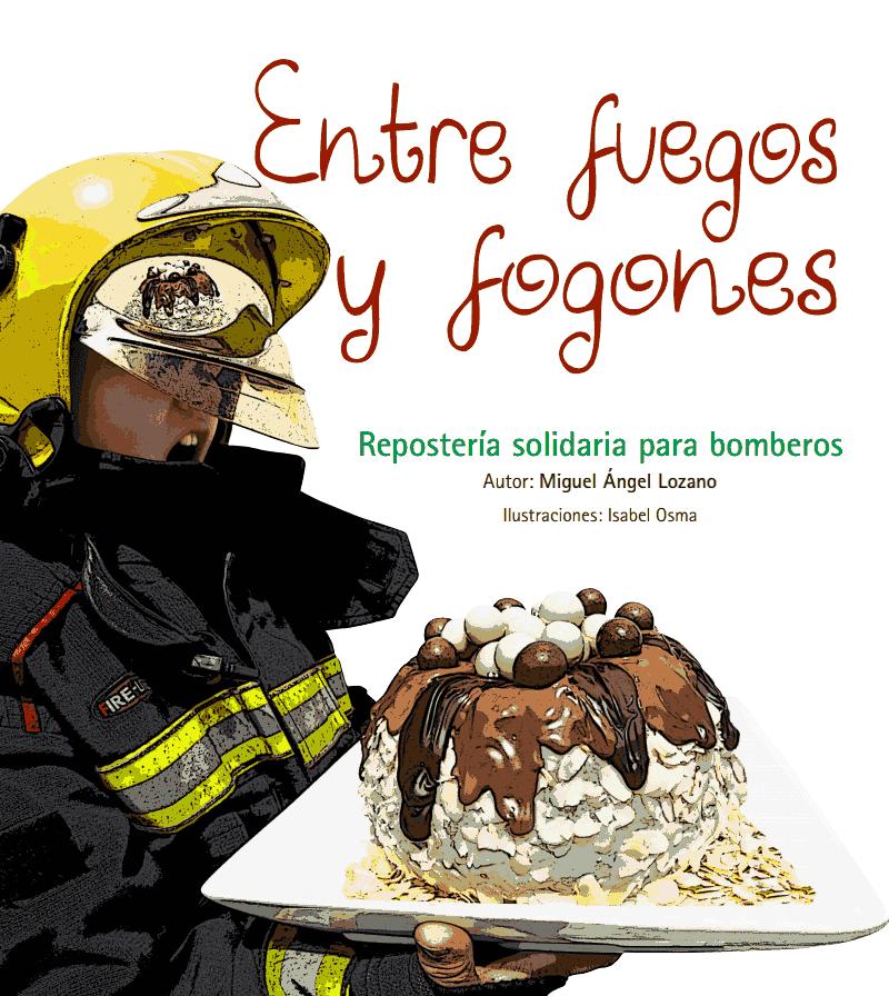 """¿ Quieres tener el libro de:       Repostería solidaria  para bomberos""""?"""