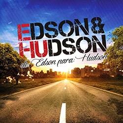 Edson Hudson De Edson Para Hudson Frente Edson e Hudson   De Edson Para Hudson
