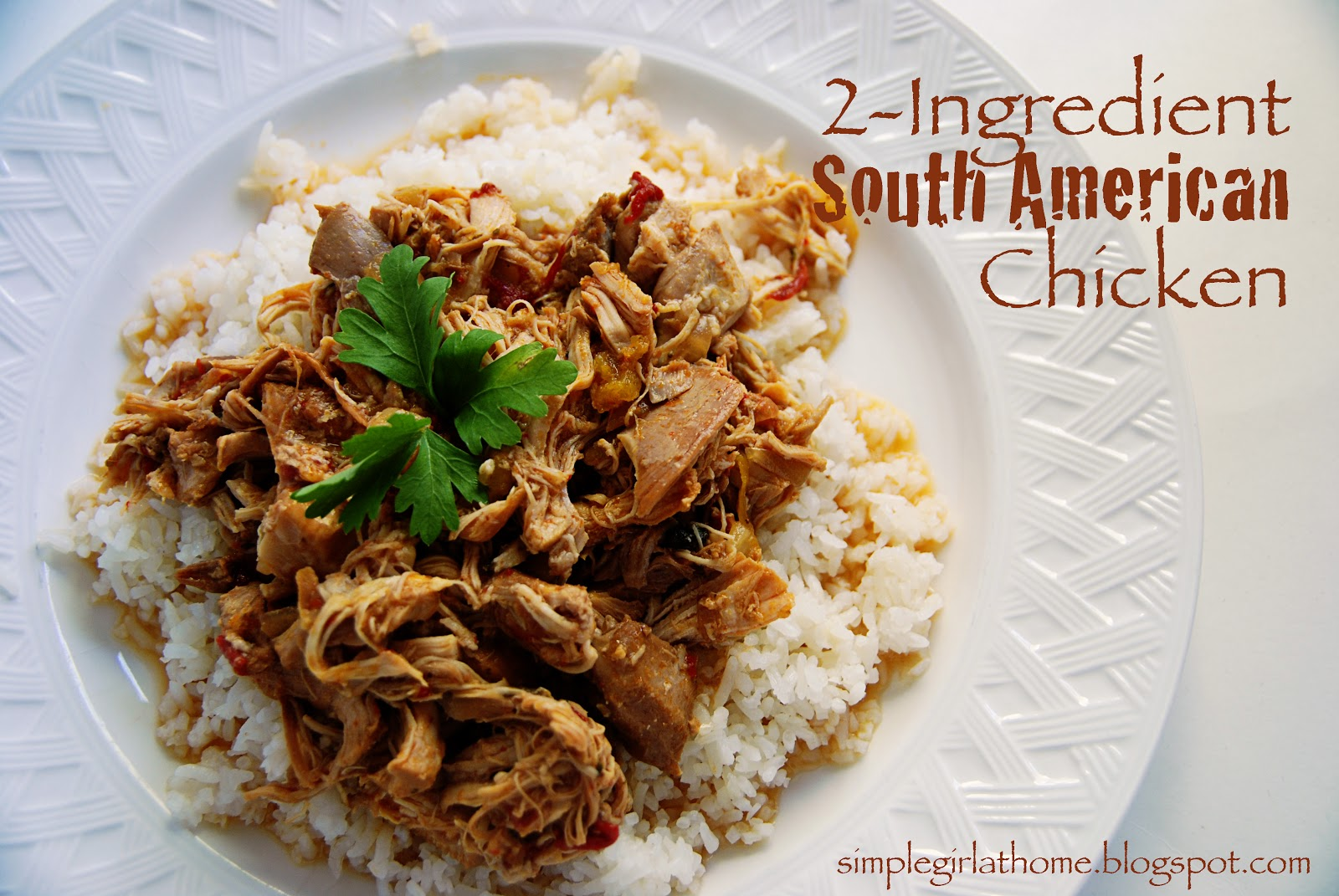 Simple girl 2 ingredient south american chicken 2 ingredient south american chicken forumfinder Choice Image