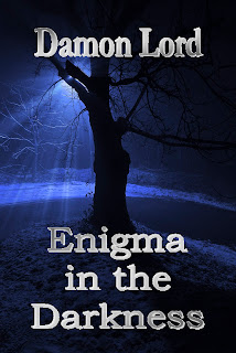 """Enigma in the Darkness"" by Damon Lord"