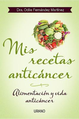 Libro Mis Recetas Anticáncer. Dr. Odile Fernández.