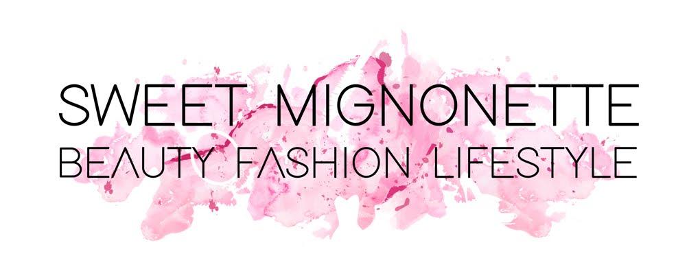 Sweet Mignonette - Blog Suisse Beauté Fashion Lifestyle