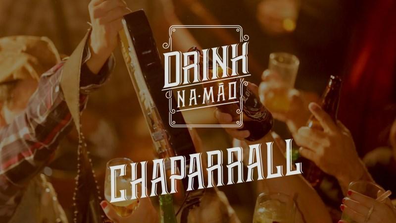 Chaparrall - Drink na mão