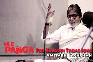 Le Panga Pro Kabaddi Theme Song - Amitabh Bachchan