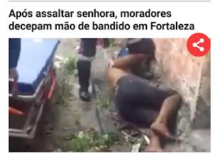 Após assaltar senhora, moradores decepam mão de bandido em Fortaleza