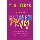 Libro Recomendado: When Women Pray, T.D. Jakes