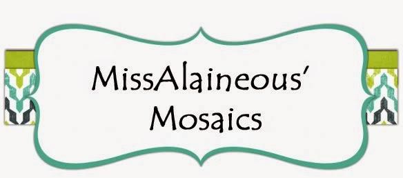 MissAlaineous' Mosaics