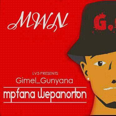 [feature] Gimel Gunyana - Mpfanha WepaNorton