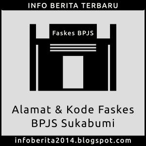 Alamat dan Kode Faskes BPJS Sukabumi
