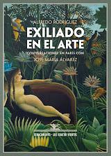 Exiliado en el arte, conversaciones en París con José María Álvarez, Sevilla 2013