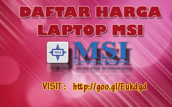 Gambar Harga Laptop MSI dan Spek