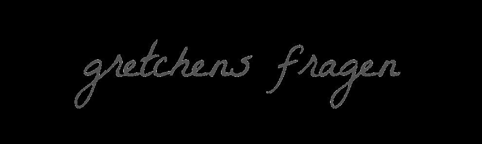 gretchens fragen