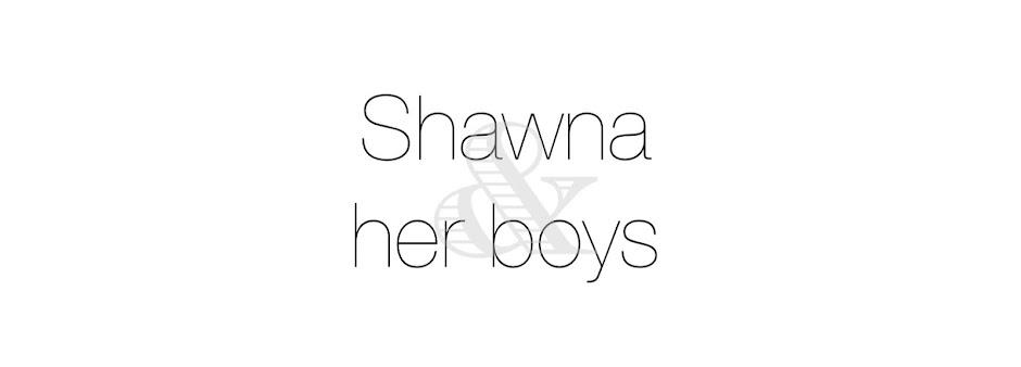 Shawna & Her Boys