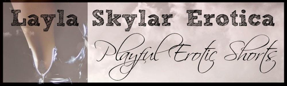 Layla Skylar Erotica