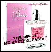 saya mau itu ENCHANTEUR PARIS !!