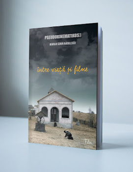 PSEUDOKINEMATIKOS 3. ÎNTRE VIAȚĂ ȘI FILME (Editura Filos, București, 2016)