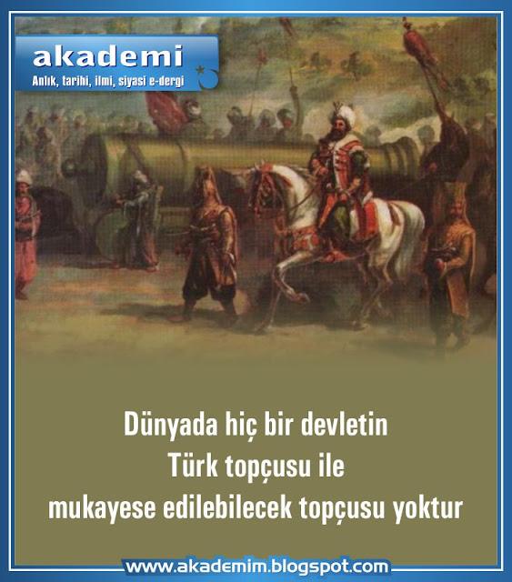 Dünyada hiçbir devletin, Türk topçusu ile mukayese edilebilecek topçusu yoktur