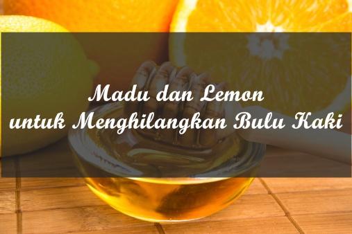 Cara Menghilangkan Bulu Kaki Secara Alami dengan Madu dan Lemon