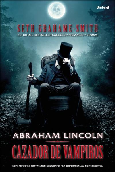 Ver Online Abraham Lincoln: Cazador de vampiros en Español – Película Completa (Grahame Smith,+Seth+ +Abraham+Lincoln,+Cazador+de+vampiros+%28portada%29)